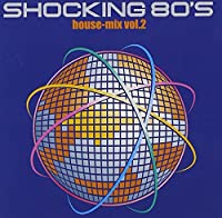 SHOCKING 80'S House-Mix Vol.2(CCCD)