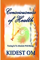 Consciousness of Health: Tuning In To Absolute Well-Being ペーパーバック