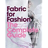 Fabric for Fashion: The Complete Guide: Natural and Man-made Fibres