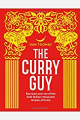Curry Guy: Recreate Over 100 of the Best Indian Restaurant Recipes at Home Hardcover