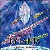 TYTANIA-タイタニア-オリジナル・サウンドトラック 交響曲 タイタニア