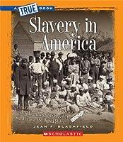 Slavery in America (A True Book)