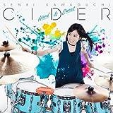 CIDER ~Hard&Sweet~ - 川口千里