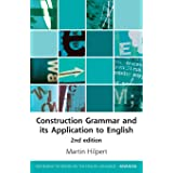 Construction Grammar and Its Application to English (Edinburgh Textbooks on the English Language: Advanced)