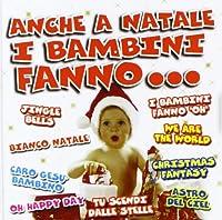 Audio Cd - Anche A Natale I Bambini Fanno ... (1 CD)
