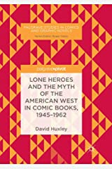 Lone Heroes and the Myth of the American West in Comic Books, 1945-1962 (Palgrave Studies in Comics and Graphic Novels) ペーパーバック