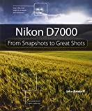 Nikon D7000: From Snapshots to Great Shots (¥ 2,861)