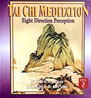 Tai Chi Meditation 2: Eight Direction Perception