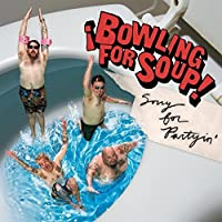 Sorry for Partyin by Bowling for Soup (2009-10-13)
