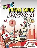 Kids' Travel Guide - Japan: The fun way to discover Japan - especially for kids (Kids' Travel Guide Series Book 35) (English E..