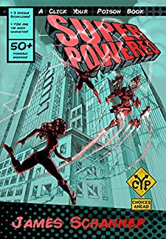 SUPERPOWERED: Are YOU a Superhero or Supervillain? (Click Your Poison Book 3) by [Schannep, James]