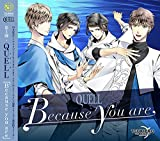 TSUKIPRO THE ANIMATION 主題歌�B QUELL「Because you are」