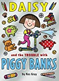 Daisy and the Trouble with Piggy Banks (Daisy Books)