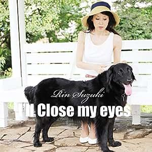I'll close my eyes  瞳をとじて