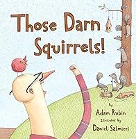 Those Darn Squirrels! by Adam Rubin(2011-09-06)