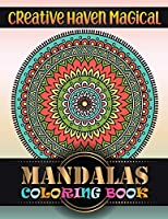 Creative Haven Magical Mandalas Coloring Book: Big Mandala Coloring Book for Adults 101 Images Stress Management Coloring Book For Relaxation, Meditation, Happiness and Relief & Art Color Therapy