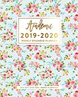 Academic 2019-2020 Weekly Splendid Planner, July 2019 - June 2020, Weekly & Monthly: Colorful Floral Dated Calendar Organizer with To-Do's, Checklists, Notes and Goal Setting Pages