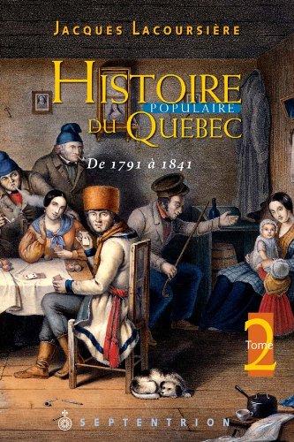 Histoire Populaire du Quebec V.02 de 1791 a 1841, Nlle Édition