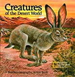 Creatures of the Desert World: A National Geographic Action Book (Action Books)