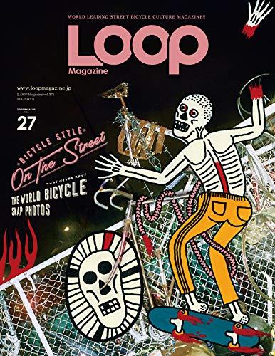 LOOP Magazine - ループ マガジン - Vol.27 (サンエイムック)