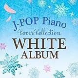 J-POP Piano Cover Collection -WHITE ALBUM