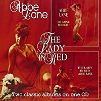 Lady In Red & Be Mine Tonight - Two Classic Albums On One CD by Abbe Lane (2009-04-21)