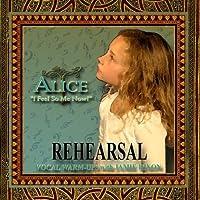 REHEARSAL - ALICE I Feel So Me Now! Musical Theater Arts Volume 1【CD】 [並行輸入品]