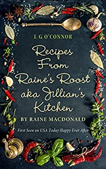 Recipes from Raine's Roost aka Jillian's Kitchen (Caught Up in Love) by [O'Connor, L.G.]