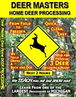 Deer Masters Home Deer Processing - Field Dressing, Skinning, Processing, wrapping & more