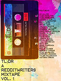 TL;DR: A Redditwriters Mixtape Vol. 1 by [Butler, Joe]