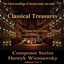 Classical Treasures Composer Series: Henryk Wieniawski, Vol. 1
