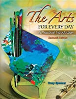 The Arts for Every Day: A Practical Introduction