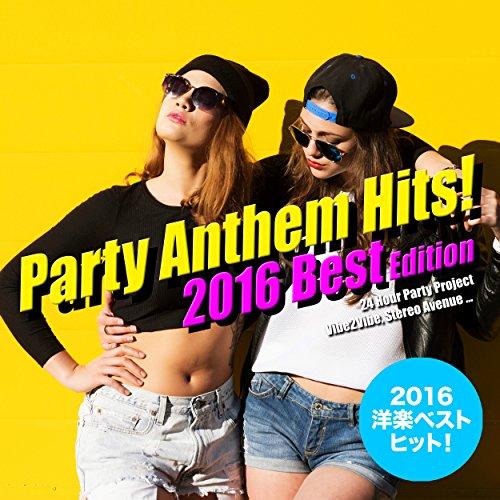 2016年洋楽総ざらい!Party Anthem Hits! 2016 Best Edition