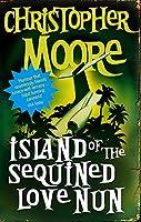 Island Of The Sequined Love Nun: A Novel