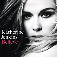 Believe: Special Edition by Katherine Jenkins (2010-04-27)