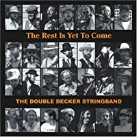 The Rest Is Yet To Come by The Double Decker Stringband (2008-10-21)