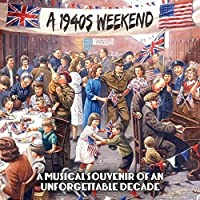 A 1940s Weekend