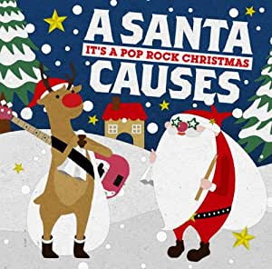 A SANTA CAUSES-It's A Pop Rock Christmas-