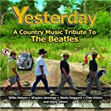 Yesterday: a Country Music Tribute to the Beatles