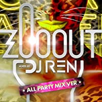 ZOO OUT(ALL PARTY MIX)