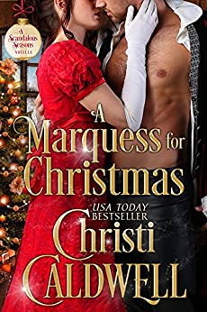 A Marquess for Christmas (Scandalous Seasons Book 5) by [Caldwell, Christi]