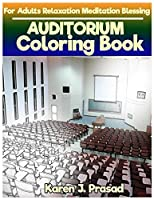 Auditorium Coloring Book for Adults Relaxation Meditation Blessing: Sketches Coloring Book Grayscale Images