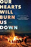 Our Hearts Will Burn Us Down: A Novel 画像