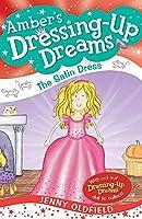 The Satin Dress: Book 1 (Dressing-Up Dreams)