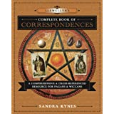 Llewellyn's Complete Book of Correspondences: A Comprehensive & Cross-Referenced Resource for Pagans & Wiccans (Llewellyn's C
