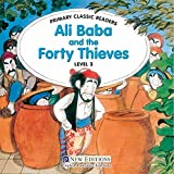 Ali Baba and the Forty Thieves: For Primary 3