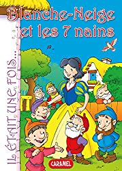 Blanche-Neige et les 7 nains: Contes et Histoires pour enfants (Il était une fois t. 3) (French Edition)