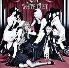 WHITE DUST [通常盤](近日発売 予約可)