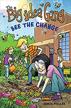 Bee the Change (The Big Idea Gang) by [Preller, James]