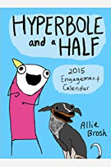 Hyperbole and a Half 2015 Engagement Calendar Calendar
